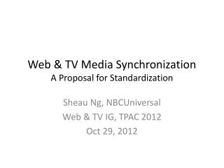 Web & TV Media  Synchronization A Proposal for Standardization