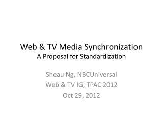Web & TV Media  Synchronization A Proposal for Standardization