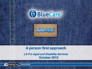 A  person first  approach LG Pro Aged and Disability Services October  2013