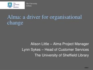 Alma: a driver for organisational change
