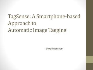 TagSense: A Smartphone-based Approach to Automatic Image Tagging