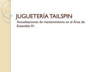 JUGUETERÍA TAILSPIN