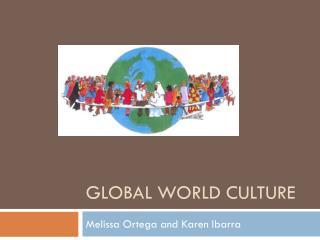 GLOBAL WORLD CULTURE