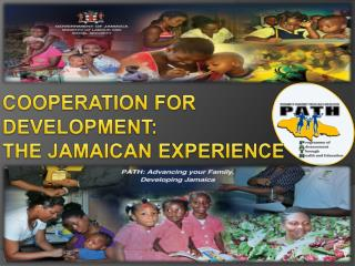 COOPERATION FOR    DEVELOPMENT:  THE JAMAICAN EXPERIENCE