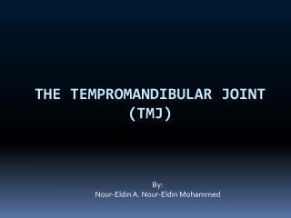 The Tempromandibular Joint TMJ