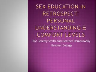 Sex Education in retrospect: Personal Understanding & Comfort levels