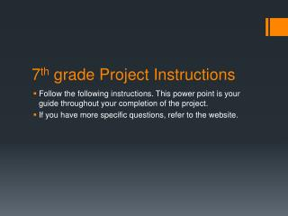 7 th  grade Project Instructions