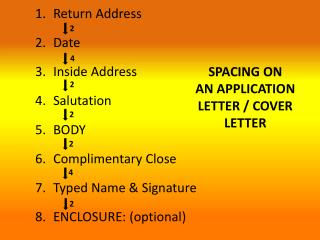 Return Address Date Inside Address Salutation BODY Complimentary Close Typed Name & Signature
