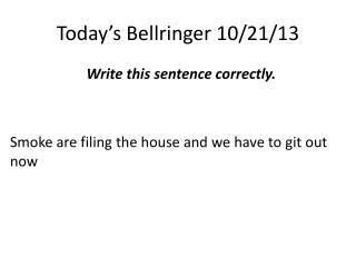 Today's  Bellringer  10 /21/13