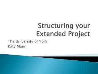 Structuring your Extended Project