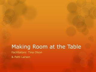 Making Room at the Table