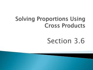 Solving Proportions Using Cross Products