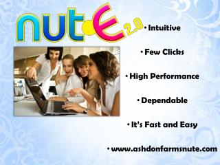 Intuitive Few Clicks High Performance Dependable It's Fast and Easy ashdonfarmsnute