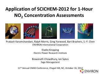 Application of  SCICHEM-2012 for 1-Hour  NO 2 Concentration Assessments