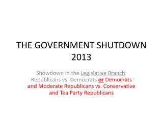 THE GOVERNMENT SHUTDOWN 2013
