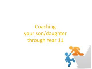Coaching  your son/daughter  through Year 11