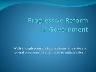 Progressive Reform           in Government