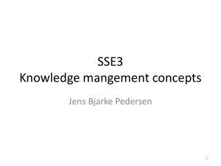 SSE3 Knowledge mangement concepts
