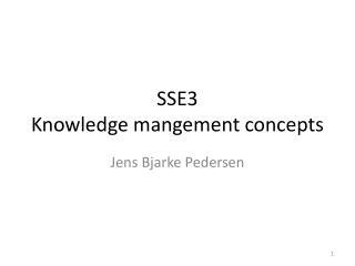 SSE3 Knowledge mangement concepts