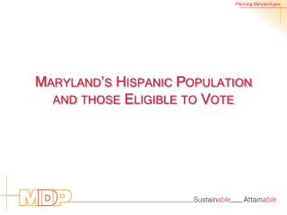 Maryland's Hispanic Population and those Eligible to Vote