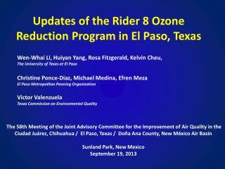 Updates of the Rider 8 Ozone  Reduction  Program in  El Paso,  Texas