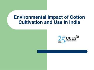 Environmental Impact of Cotton Cultivation and Use in India