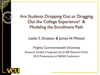 Are Students Dropping Out or Dragging Out the College Experience?   & Modeling the Enrollment Path