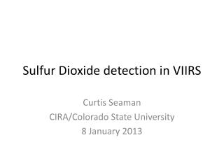 Sulfur Dioxide detection in VIIRS