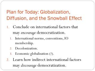 Plan for Today: Globalization, Diffusion, and the Snowball Effect