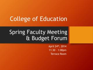 College of Education Spring Faculty Meeting & Budget Forum