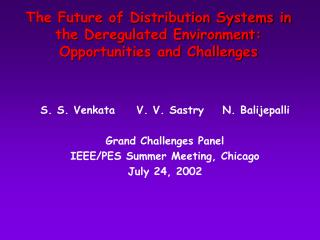 The Future of Distribution Systems in the Deregulated Environment:  Opportunities and Challenges