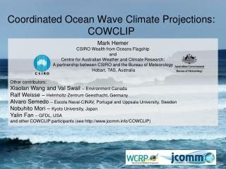Coordinated Ocean Wave Climate Projections: COWCLIP