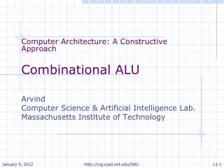 Computer Architecture: A Constructive Approach Combinational ALU Arvind