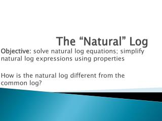 The �Natural� Log