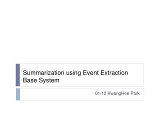 Summarization  using Event  Extraction Base System