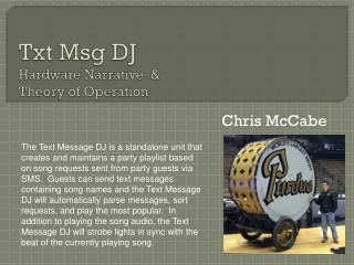 Txt  Msg  DJ  Hardware Narrative  &  Theory of Operation