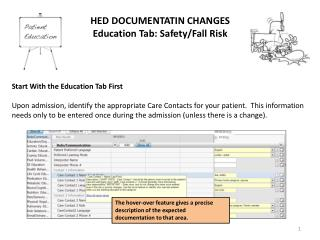 HED DOCUMENTATIN CHANGES Education Tab: Safety/Fall Risk