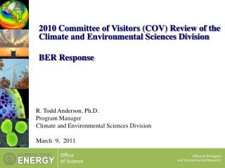 R. Todd Anderson, Ph.D. Program Manager Climate and Environmental Sciences Division