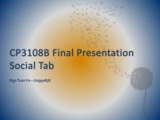CP3108B Final  Presentation Social Tab