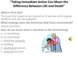 �Taking Immediate Action Can Mean the Difference Between Life and Death�