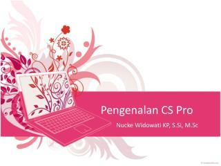 Pengenalan  CS Pro