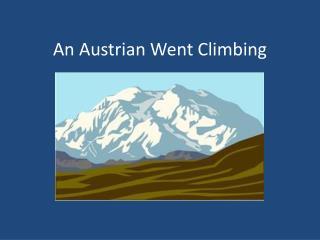 An Austrian Went Climbing
