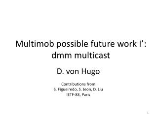 Multimob  possible future work I':  dmm  multicast