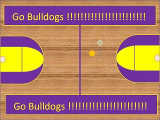 Go Bulldogs !!!!!!!!!!!!!!!!!!!!!!!