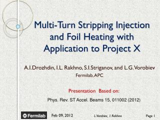 Multi-Turn Stripping Injection and Foil Heating with Application to Project X