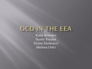 OCD in the EEA