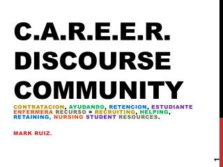 C.A.R.E.E.R. Discourse community