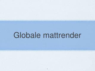 Globale mattrender