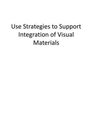 Use Strategies to Support Integration of Visual Materials