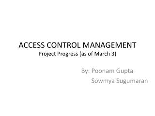 ACCESS CONTROL MANAGEMENT Project Progress (as of March 3)